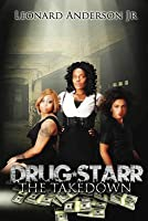 Drug Starr: The Take Down