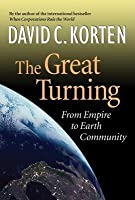 The Great Turning: From Empire to Earth Community
