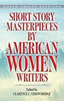Short Story Masterpieces by American Women Writers