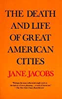The Death and Life of Great American Cities by Jane Jacobs ...