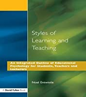 Styles of Learning and Teaching: An Integrated Outline of Educational Psychology for Students, Teachers and Lecturers