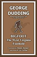 Bigfoot: The West Virginia Foothold