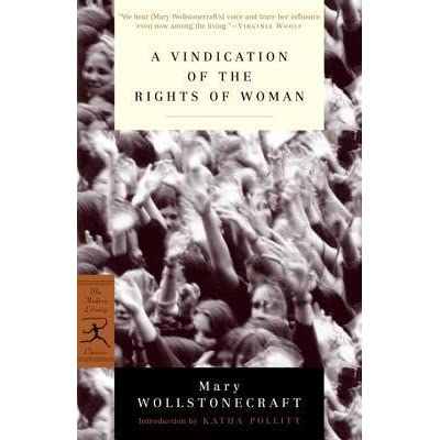 essay on vindication of right of women In her 1791-92 book, a vindication of the rights of woman, now considered a classic of feminist history and feminist theory, mary wollstonecraft argued primarily for the rights of woman to be educated through education would come emancipation.