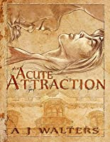 An Acute Attraction (The Attraction Series, #1)