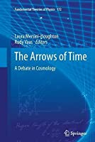 The Arrows of Time: A Debate in Cosmology
