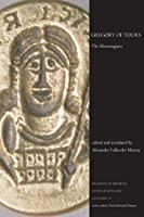 Gregory of Tours: The Merovinigans (Readings in Medieval Civilizations and Cultures, #10)