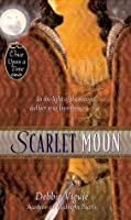 """Scarlet Moon: A Retelling of """"Little Red Riding Hood"""" (Once Upon a Time)"""