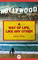 A Way of Life, Like Any Other: A Novel