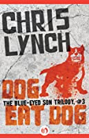 Dog Eat Dog (Blue-Eyed Son, #3)