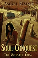 Soul Conquest The Ultimate Trial