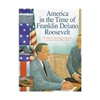 Franklin Delano Roosevelt: The Story of Our Nation from Coast to Coast, from 1929 to 1951