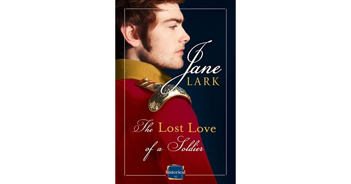 Quotes About Lost Love Goodreads : The Lost Love of a Soldier (Marlow Intrigues #1) by Jane Lark ...