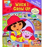 When I Grow Up: First Look and Find (Dora the Explorer)