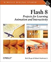 Flash 8: Projects for Learning Animation and Interactivity: Projects for Learning Animation and Interactivity