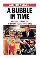 A Bubble in Time: America During the Interwar Years, 1989 2001