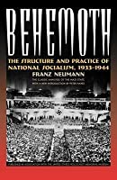 Behemoth: The Structure and Practice of National Socialism, 1933-1944