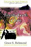 The Twenty-Fourth of June (Focus On The Family Great Stories)