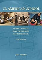 The American School, A Global Context: From the Puritans to the Obama Administration