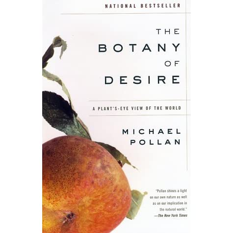 an analysis of the botany of desire a plants eye view of the world by michael pollan