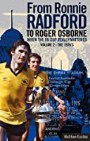 When the FA Cup Really Mattered II: Volume Two: The 1970s