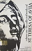 The Collected Works of St. Teresa of Ávila, Vol. 1
