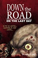 Down the Road: On the Last Day (Book 2)