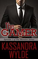 The Gamer (The Mansion Series, #1)