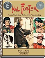 Hal Foster Hc: Prince of Illustrators, Father of the Adventure Strip