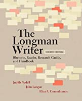 The Longman Writer: Rhetoric, Reader, Research Guide, and Handbook