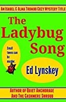 The Ladybug Song: An Isabel and Alma Trumbo Cozy Mystery