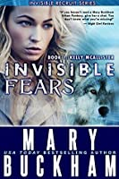 Invisible Fears (Kelly McAllister #1)