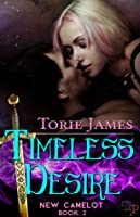 Timeless Desire (New Camelot, #2)