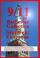 9/11 in Battlestar Galactica and Star Trek:Enterprise(revised version)
