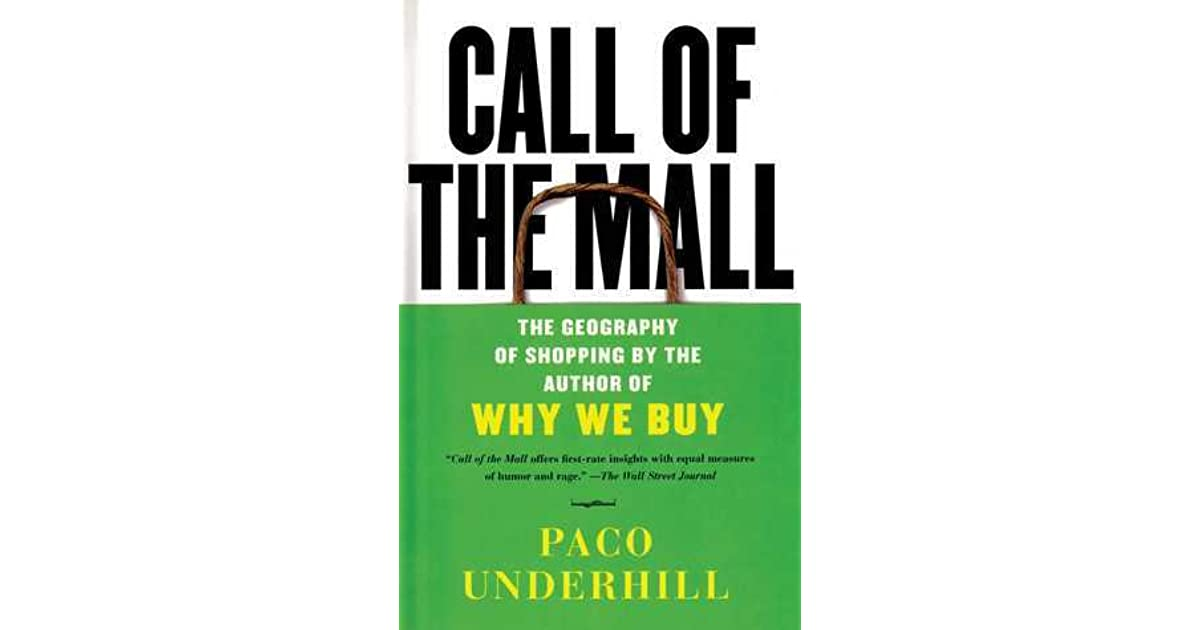 Call of the Mall: The Geography of Shopping by Paco