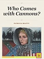 Who Comes with Cannons? by Patricia Beatty — Reviews