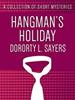 Hangman's Holiday (Lord Peter Wimsey Mystery)