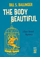 The Body Beautiful: A Barr Breed Mystery