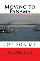 Moving to Panama - Not for Me!