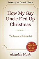How My Gay Uncle F'Ed Up Christmas: The Legend of Sodomy Cat