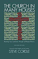 Church in Many Houses: Reaching Your Community Through Cell-Based Ministry