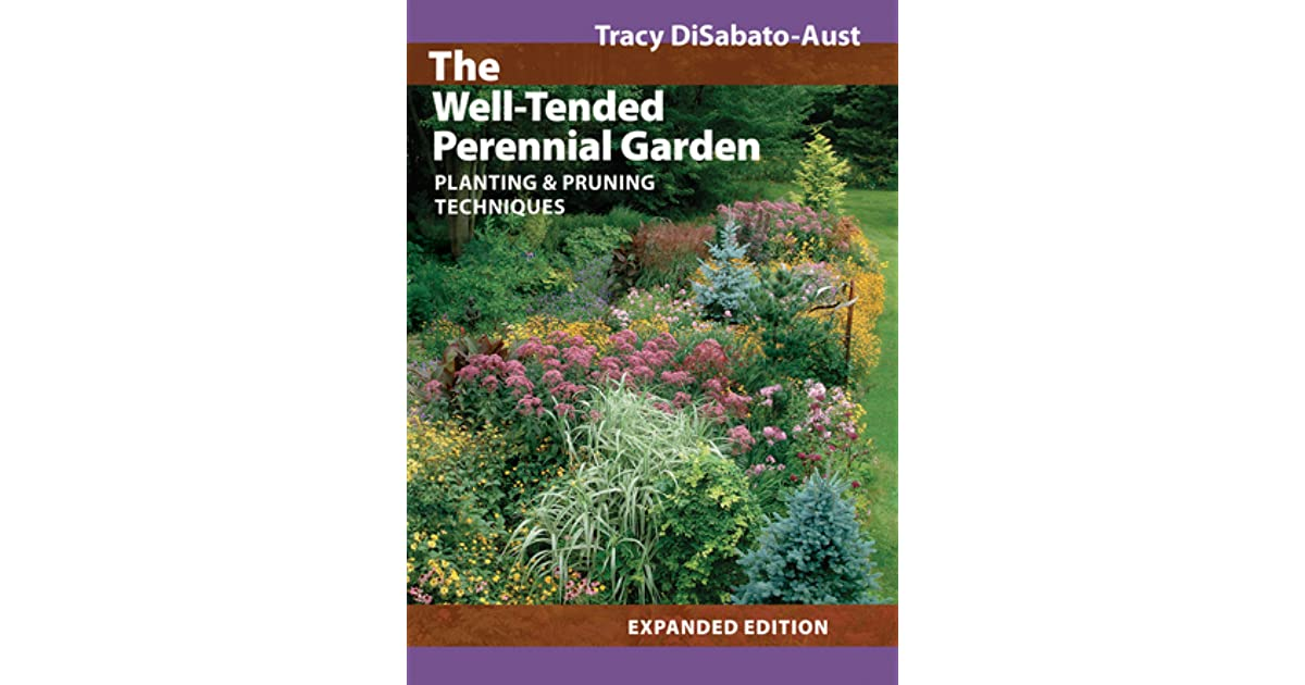 The well tended perennial garden planting pruning - The well tended perennial garden ...