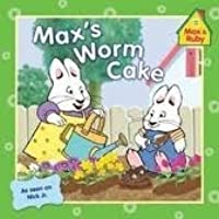 Max's Worm Cake (Max and Ruby)