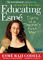 Educating Esmé: Diary of a Teacher's First Year, Expanded Edition