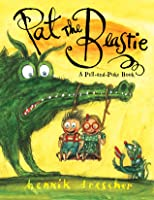 Pat the Beastie: A Pull-And-Poke Book [PAT THE BEASTIE] [Hardcover]