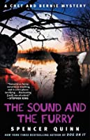The Sound and the Furry: A Chet and Bernie Mystery