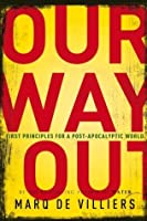 Our Way Out: Principles for a Post-apocalyptic World