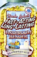 Uncle John's Fast-Acting Long-Lasting Bathroom Reader