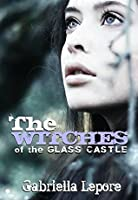 The Witches of the Glass Castle (The Witches of the Glass Castle, #1)