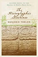 The Hieroglyphic Staircase (Mystery-in-Exotic-Places)