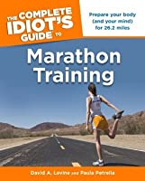 The Complete Idiot's Guide to Marathon Training